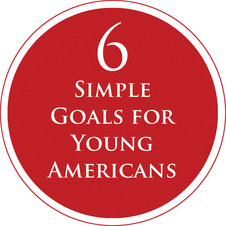 6 Simple Goals for Young Americans